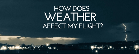 How Weather Affects Your Flight