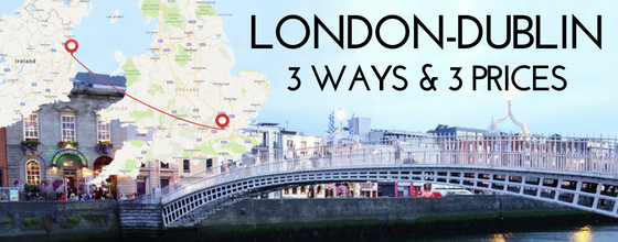 LONDON - DUBLIN 3 ways & prices