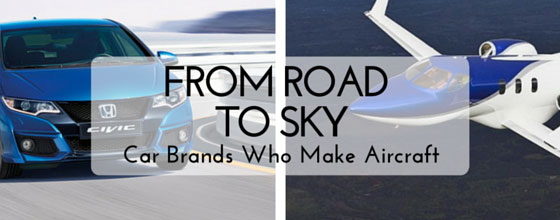 FROM ROAD TO SKY: CAR BRANDS WHO ALSO MAKE AIRCRAFT