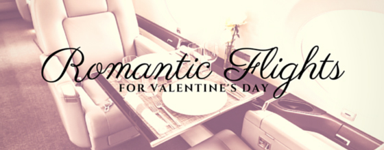 ROMANTIC FLIGHTS FOR VALENTINE'S DAY