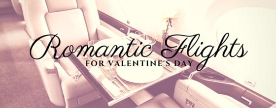 ROMANTIC FLIGHTS FOR VALENTINE'S DAY