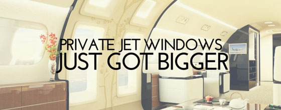 Private jet windows just got bigger